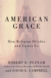 AMERICAN GRACE: How Religion Divides and Unites Us Robert D. Putnam & David E. Campbell
