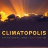 CLIMATOPOLIS: How Our Cities Will Thrive in the Hotter Future Matthew E. Kahn