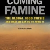 THE COMING FAMINE: The Global Food Crisis and What We Can Do to Avoid It Julian Cribb