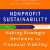 NONPROFIT SUSTAINABILITY: Making Strategic Decisions for Financial Viability Jeanne Bell, Jan Masaoka, & Steve Zimmerman