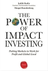 the_power_of_impact_investing_judith_rodin_margot_brandenburg