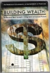 BUILDING WEALTH: The New Asset-Based Approach to Solving Social and Economic Problems Edited by the Democracy Collaborative at the University of Maryland