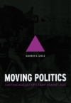 MOVING POLITICS: Emotions and ACT UP's Fight Against AIDS Deborah B. Gould