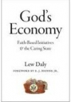 GOD'S ECONOMY: Faith-Based Initiatives and the Caring State Lew Daly