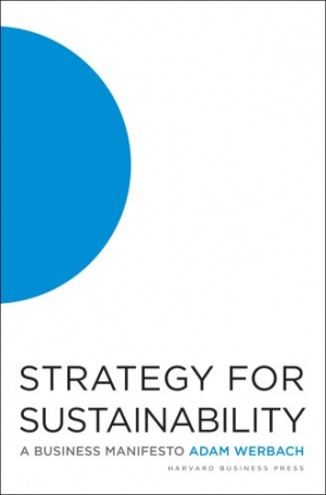 STRATEGY FOR SUSTAINABILITY: A Business Manifesto Adam Werbach