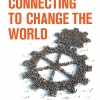 Connecting to Change the World; Plastrik, Taylor, Cleveland