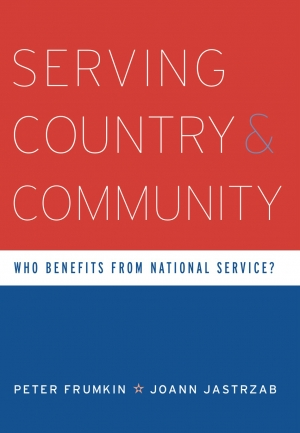 SERVING COUNTRY AND COMMUNITY: Who Benefits from National Service? Peter Frumkin & Joann Jastrzab
