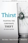 THIRST: Fighting the Corporate Theft of Our Water Alan Snitow & Deborah Kaufman with Michael Fox