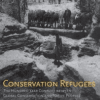 CONSERVATION REFUGEES: The Hundred-Year Conflict Between Global Conservation and Native Peoples Mark Dowie