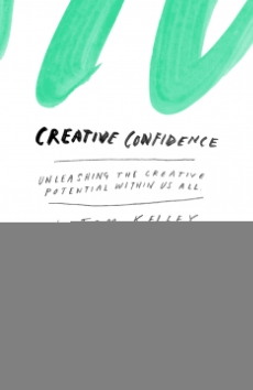 Creative Confidence: Unleashing the Creative Potential