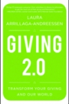 GIVING 2.0: Transform Your Giving and Your World Laura Arrillaga-Andreessen