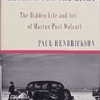LOOKING FOR THE LIGHT: The Hidden Life and Art of Marion Post Wolcott Paul Hendrickson