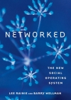 Networked_Lee_Rainie_Barry_Wellman