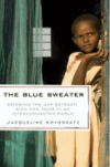THE BLUE SWEATER: Bridging the Gap Between Rich and Poor in an Interconnected World Jacqueline Novogratz
