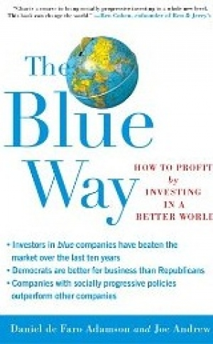 THE BLUE WAY: How to Profit by Investing in a Better World Daniel de Faro Adamson & Joe Andrew