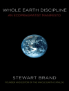 WHOLE EARTH DISCIPLINE: An Ecopragmatist Manifesto Stewart Brand