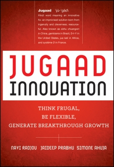 Jugaad Innovation: Think Frugal, Be Flexible, Generate Breakthrough Growth - Kevin Roberts, Navi Radjou , Jaideep Prabhu Free Ebook PDF Download