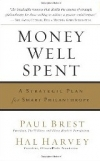 MONEY WELL SPENT: A Strategic Plan for Smart Philanthropy Paul Brest and Hal Harvey
